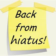 back from hiatus